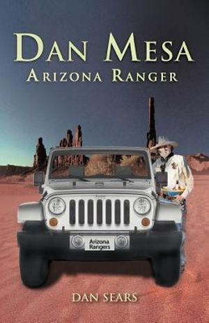 Dan Mesa Arizona Ranger Dan Sears