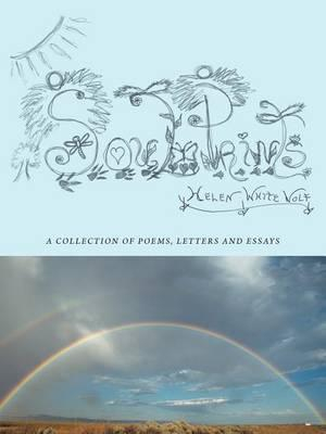 Soul Prints : A Collection of Poems, Letters and Essays - Helen White Wolf