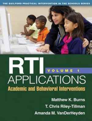 RTI Applications: Volume 1 : Academic and Behavioral Interventions - Matthew K. Burns