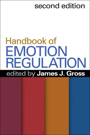Handbook of Emotion Regulation, Second Edition - James J. Gross