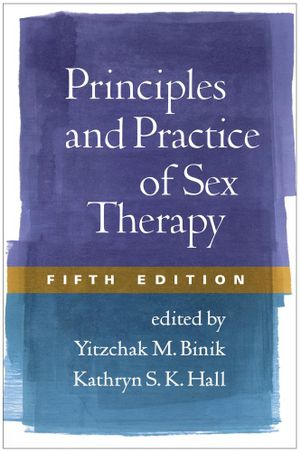 Principles and Practice of Sex Therapy, Fifth Edition - Yitzchak M. Binik