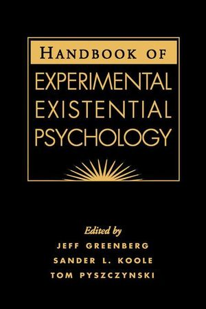 Handbook of Experimental Existential Psychology - Jeff Greenberg