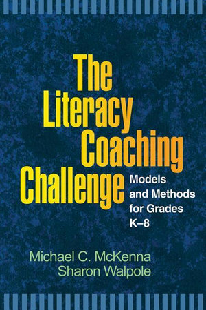 The Literacy Coaching Challenge : Models and Methods for Grades K-8 - Michael C. McKenna