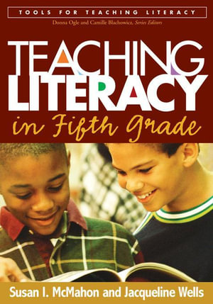 Teaching Literacy in Fifth Grade - Susan I. McMahon