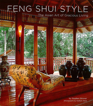 Feng Shui Style : The Asian Art of Gracious Living - Stephen Skinner
