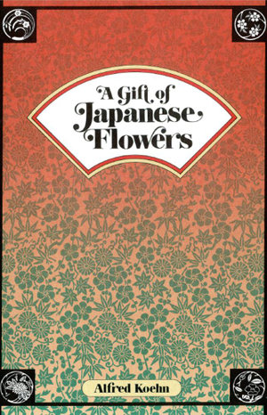 A Gift of Japanese Flowers - Alfred Koehn