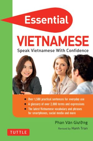 Essential Vietnamese : Speak Vietnamese with Confidence! (Vietnamese Phrasebook) - Phan Van Giuong