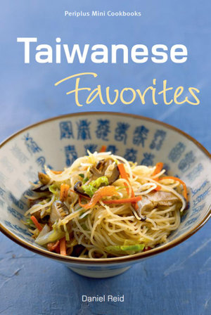 Periplus Mini Cookbooks : Taiwanese Favorites - Daniel Reid