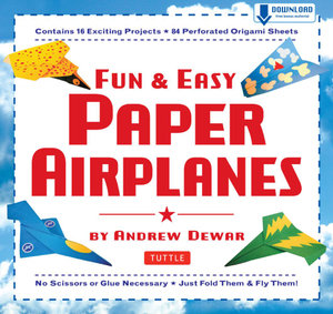 Fun & Easy Paper Airplanes : [Full-Color Book & 84 Perforated Pages] - Andrew Dewar