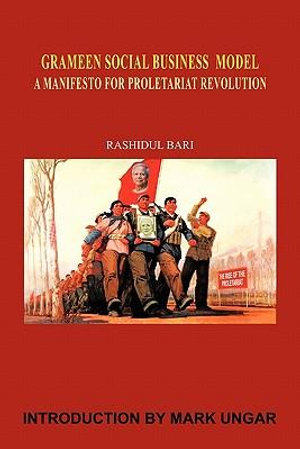 Grameen Social Business Model : A Manifesto for Proletariat Revolution - Rashidul Bari