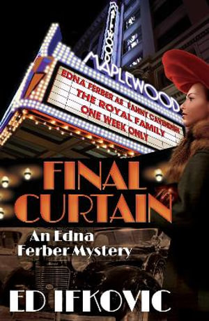 Final Curtain : An Edna Ferber Mystery - Ed Ifkovic