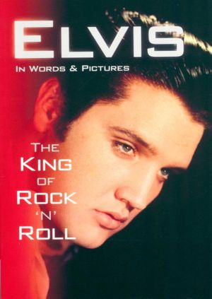 Elvis In Words & Pictures : The King of Rock 'n' Roll - World Publications Group