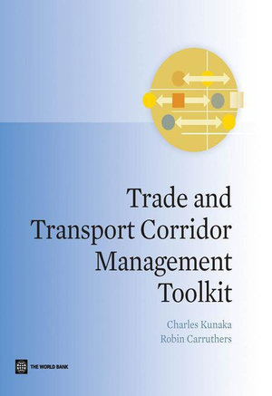 Trade and Transport Corridor Management Toolkit - Charles Kunaka