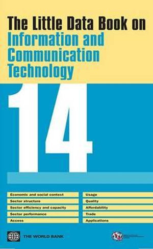 The Little Data Book on Information and Communication Technology 2014 - World Bank
