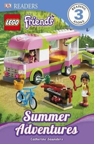 Lego Friends : Summer Adventures : DK Readers : Level 3 - Dk Publishing