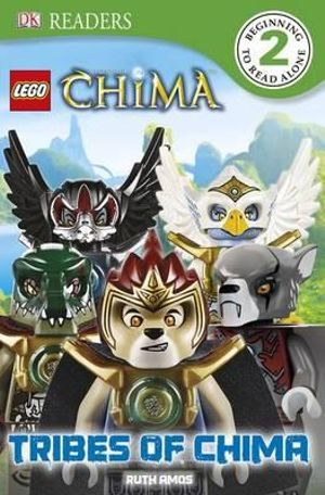 Lego Legends of Chima : Tribes of Chima : DK Readers : Level 2 - Dorling Kindersley