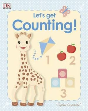 My First Sophie La Girafe : Let's Get Counting! : Sophie the Giraffe Series - Dorling Kindersley