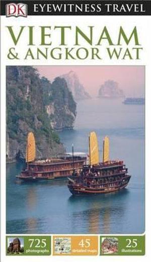 DK Eyewitness Travel Guide : Vietnam and Angkor Wat - DK Publishing