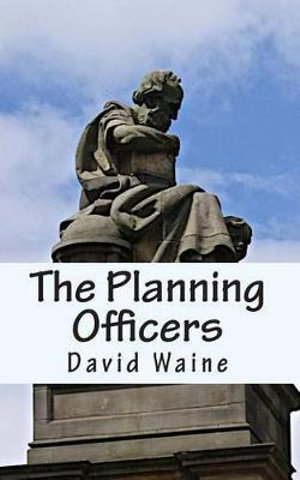 The Planning Officers David Waine