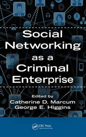Social Networking as a Criminal Enterprise - Catherine Davis Marcum