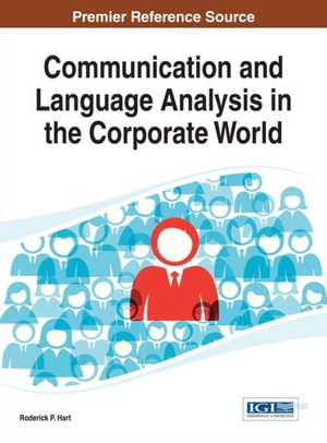 Communication and Language Analysis in the Corporate World - Roderick P. Hart