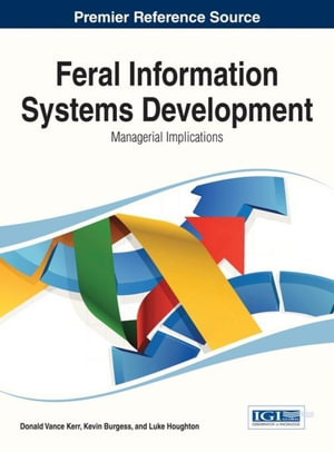 Feral Information Systems Development : Managerial Implications - Donald Vance Kerr