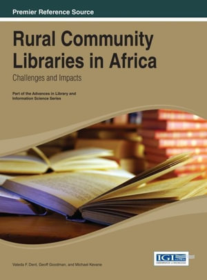 Rural Community Libraries in Africa : Challenges and Impacts - Valeda F. Dent