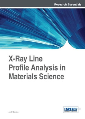 X-Ray Line Profile Analysis in Materials Science - Jen Gubicza