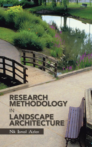 Research Methodology in Landscape Architecture -  Nik Ismail Azlan