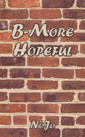 B-More Hopeful -  NoJo