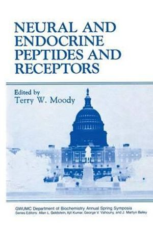 Neural and Endocrine Peptides and Receptors - Terry W. Moody