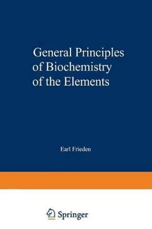 General Principles of Biochemistry of the Elements - Ei-Ichiro Ochiai