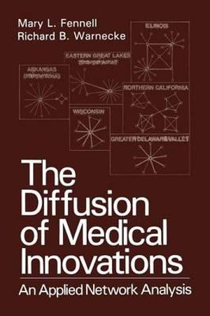 The Diffusion of Medical Innovations : An Applied Network Analysis - Mary L. Fennell