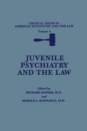 Juvenile Psychiatry and the Law - Richard Rosner