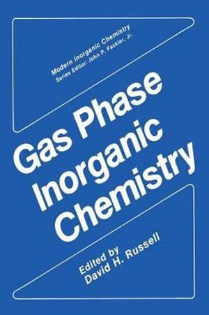 Gas Phase Inorganic Chemistry - David H. Russell