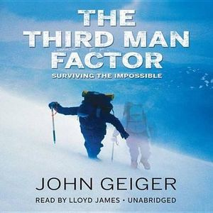 The Third Man Factor : Surviving the Impossible - John Geiger
