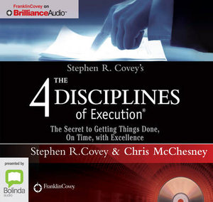 4 Disciplines of Execution - Live Performance : The Secret to Getting Things Done, On Time, With Excellence - Stephen R. Covey