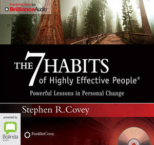 The 7 Habits Of Highly Effective People : Powerful Lessons In Personal Change - Stephen R. Covey
