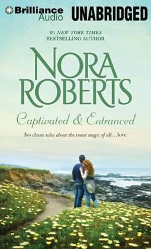 Captivated & Entranced : Captivated, Entranced - Nora Roberts