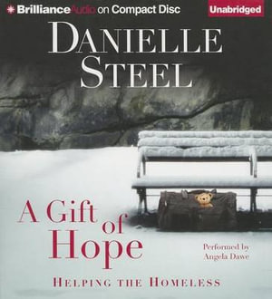A Gift of Hope : Helping the Homeless - Danielle Steel