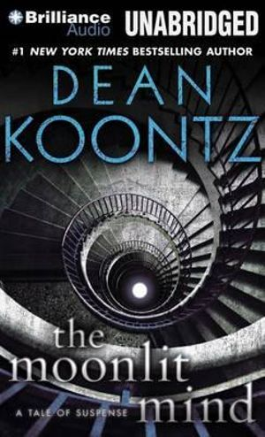The Moonlit Mind : A Tale of Suspense - Dean R Koontz