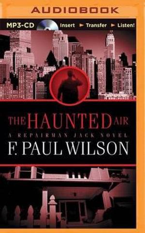 The Haunted Air : Repairman Jack Novels (Audio) - F Paul Wilson