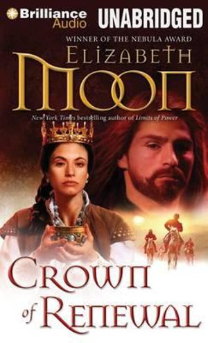 Crown of Renewal : Paladin's Legacy - Elizabeth Moon