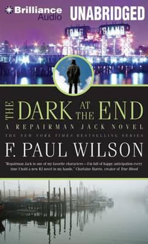 The Dark at the End : Repairman Jack Novels (Audio) - F Paul Wilson