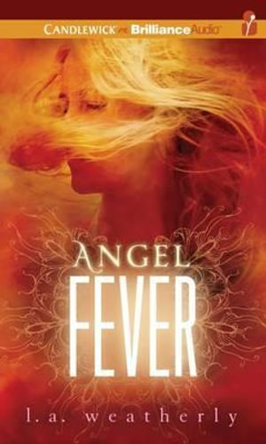 Angel Fever : Angel - L A Weatherly