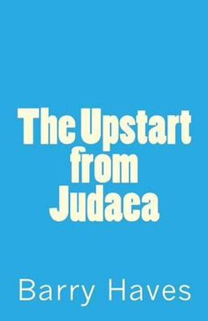 The Upstart from Judaea - Barry Haves