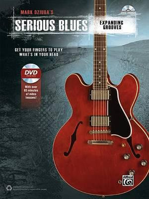 Mark Dziuba's Serious Blues -- Expanding Grooves : Get Your Fingers to Play What's in Your Head, Book & DVD - Mark Dziuba
