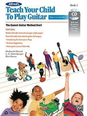 Alfred's Teach Your Child to Play Guitar, Bk 2 : The Easiest Guitar Method Ever!, Book & CD - Ron Manus
