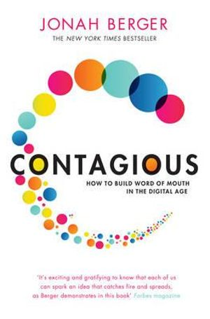 Contagious : How to Build Word of Mouth in the Digital Age - Jonah Berger