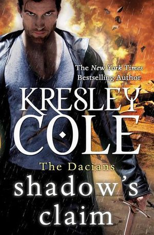 Shadow's Claim : Immortals After Dark : The Dacians - Kresley Cole